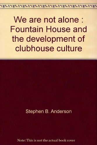 9780966768602: We are not alone: Fountain House and the development of clubhouse culture