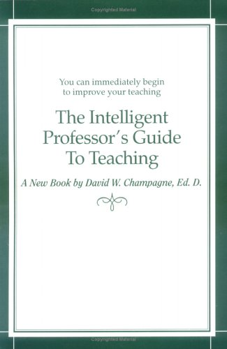 9780966769616: The Intelligent Professor's Guide to Teaching
