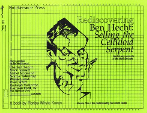 Rediscovering Ben Hecht : Selling the Celluloid: Kovan, Florice Whyte,