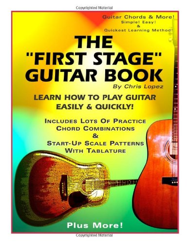 9780966771909: The First Stage Guitar Book: Learn How To Play Guitar Easily & Quickly!