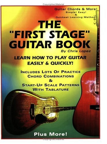 "9780966771961: The ""First Stage"" Guitar Book: Learn How to Play Guitar Easily & Quickly!"