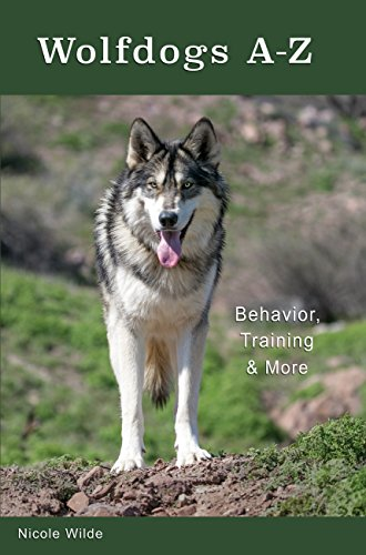 9780966772616: Wolfdogs A-Z: Behavior, Training & More (Wolf Hybrids)