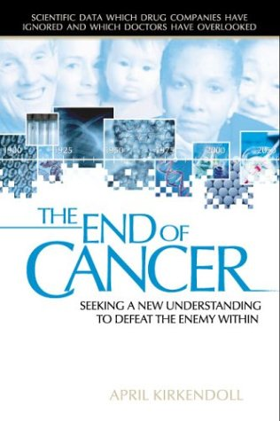 9780966778410: The End of Cancer