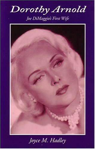 9780966780826: Dorothy Arnold: Joe DiMaggio's First Wife