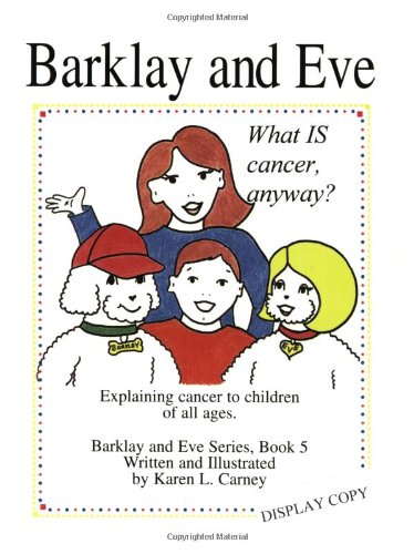 What Is Cancer Anyway?: Explaining Cancer to Children of All Ages: Carney, Karen L.