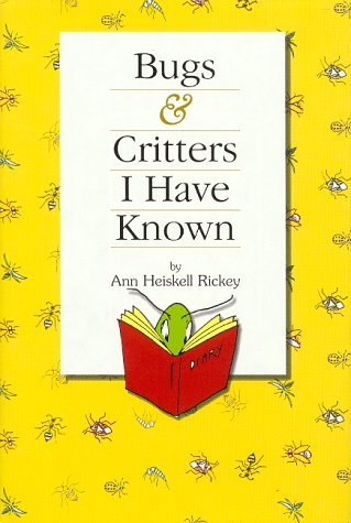 9780966783414: Bugs & Critters I Have Known