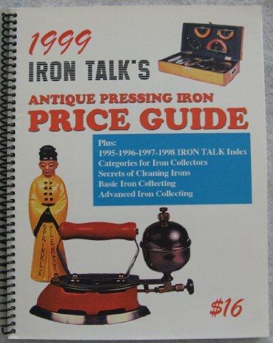9780966786705: 1999 Iron Talk's Antique Pressing Iron Price Guide