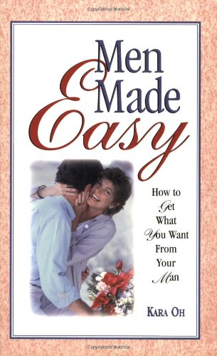 9780966787597: Men Made Easy : How to Get What You Want from Your Man