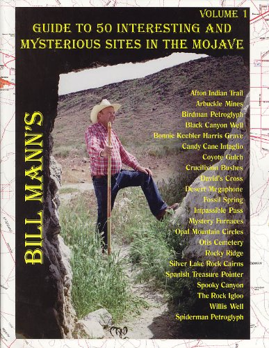 Guide to 50 Interesting and Mysterious Sites in the Mojave (Bill Mann's Guides to Interesting and Mysterious Sites in th) (0966794702) by Bill Mann