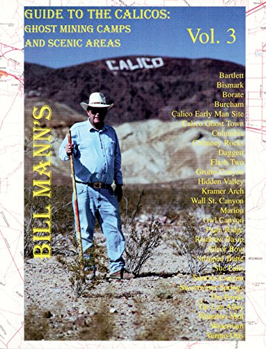 Bill Mann's Guide to the Calicos: Ghost Mining Camps and Scenic Areas, Vol 3 (0966794729) by Bill Mann