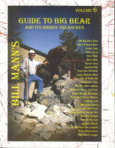Bill Mann's Guide to Big Bear and Its Hidden Treasures: Bill Mann