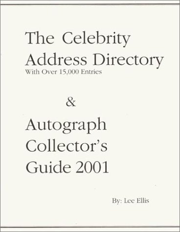 9780966796131: The Celebrity Address Directory & Autograph Collector's Guide 2001