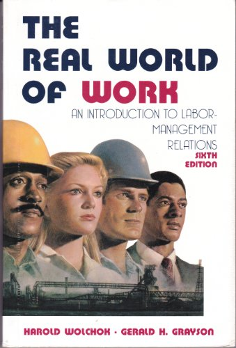 9780966796902: The real world of work: An introduction to labor-management relations