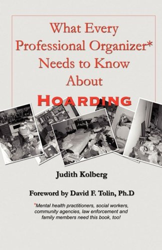 9780966797053: What Every Professional Organizer Needs To Know About Hoarding