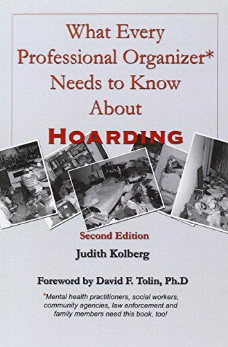 9780966797060: What Every Professional Organizer Needs to Know About Hoarding