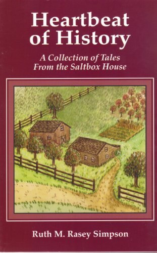 Heartbeat of History: A Collection of Tales from the Saltbox House