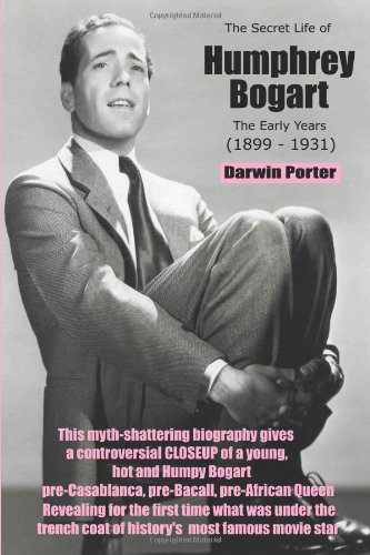 9780966803051: The Secret Life of Humphrey Bogart: The Early Years (1899-1931)