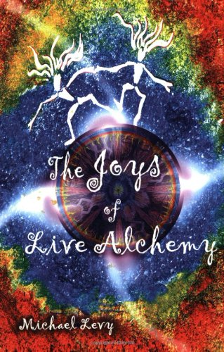 9780966806960: The Joys of Live Alchemy