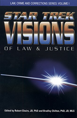 9780966808025: Star Trek Visions of Law and Justice (Law, Crime and Corrections)