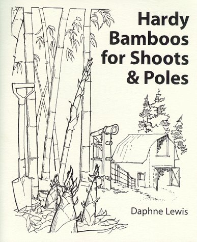 9780966814200: Hardy Bamboos for Shoots & Poles