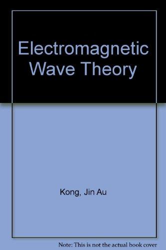Electromagnetic Wave Theory: Jin Au Kong