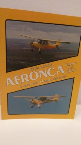 9780966815405: Aeronca Champs and Chiefs: Seven and Eleven Series Airplanes