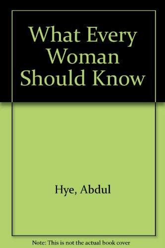 What Every Woman Should Know: Hye, Abdul
