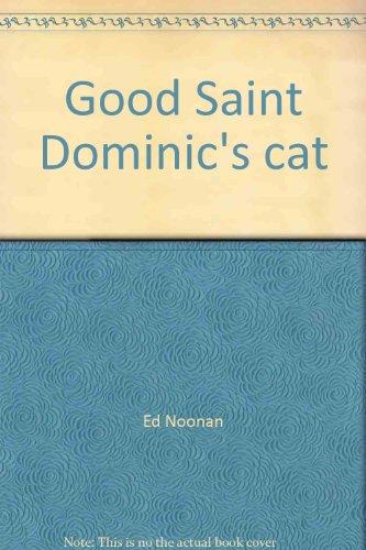 Good Saint Dominic's Cat: Noonan Ed