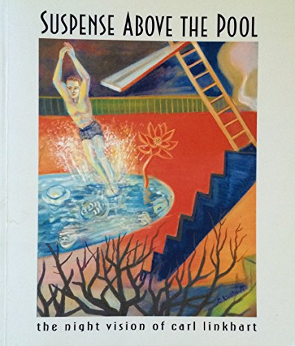 Suspense Above the Pool: The Night Vision of Carl Linkhart: Linkhart, Carl; Butler, Newton