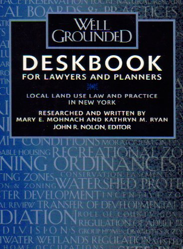 9780966822113: Well Grounded: Deskbook for Lawyers and Planners (Local Land Use Law and Practice in New York)