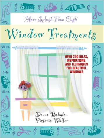 9780966822717: More Splash Than Cash Window Treatments: Over 250 Ideas, Inspirations, and Techniques for Beautiful Windows