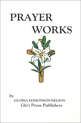 Prayer Works: Edmonson-Nelson, Gloria