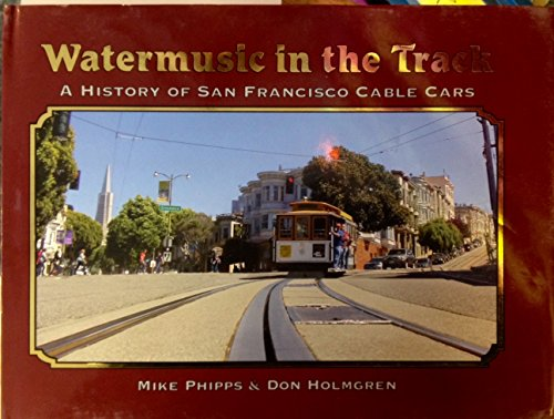 9780966826005: Watermusic in the Track: A History of San Francisco Cable Cars
