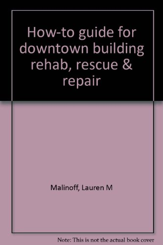 9780966827408: How-to guide for downtown building rehab, rescue & repair