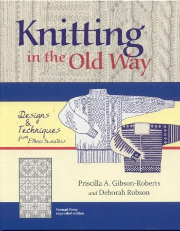 9780966828924: Knitting in the Old Way: Designs and Techniques from Ethnic Sweaters