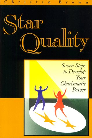 9780966829105: Star Quality: Seven Steps to Develop Your Charismatic Power