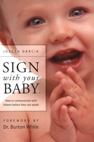 Sign With Your Baby: How to Communicate: Garcia, Dr. Joseph;
