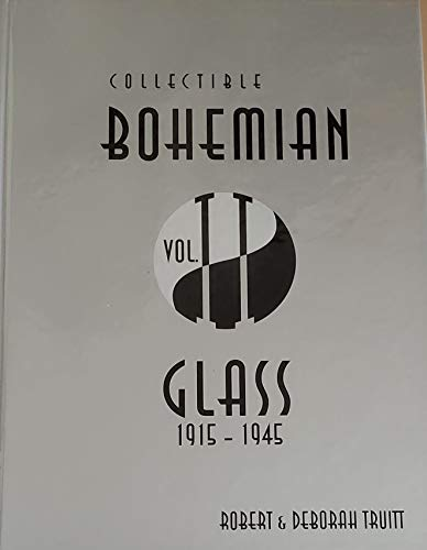 9780966837629: Collectible Bohemian Glass, 1915-1945