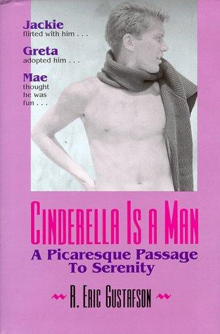 Cinderella Is a Man: Gustafson, R. Eric