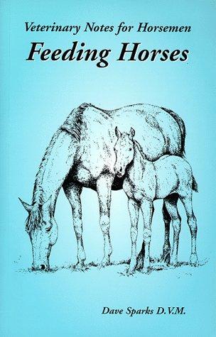 9780966843804: Veterinary Notes for Horsemen: Feeding Horses