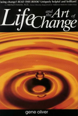 Life and the Art of Change: A: Gene David Oliver