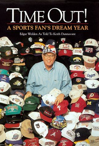 Time Out!: A Sports Fan's Dream Year: Welden Edgar and