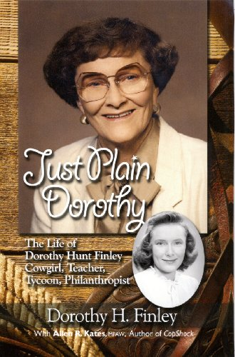 Just Plain Dorothy: The Life of Dorothy: Dorothy H. Finley;