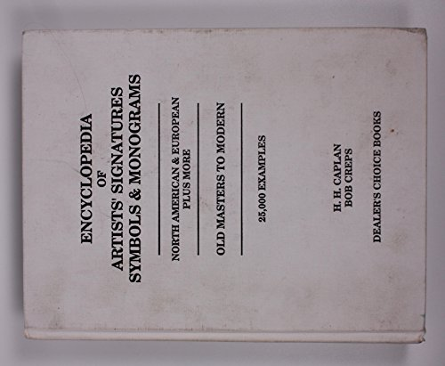 9780966852608: Encyclopedia of Artists' Signatures Symbols & Monograms: Old Masters to Modern : North American & European Plus More : 25,000 Examples (English, French, German, Spanish and Italian Edition)