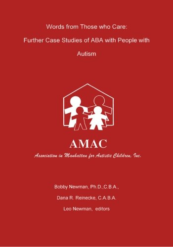 9780966852820: Words From Those Who Care: Further Case Studies of ABA with People with Autism
