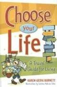 Choose Your Life: A Travel Guide for: Karen Gedig Burnett