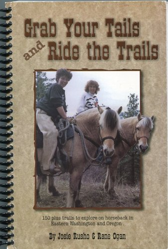 Grab Your Tails and Ride the Trails -- (SIGNED by both authors) -- Second Edition: Rusho, Josie; ...