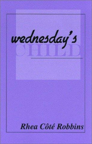 Wednesday's Child: Rhea Cote Robbins