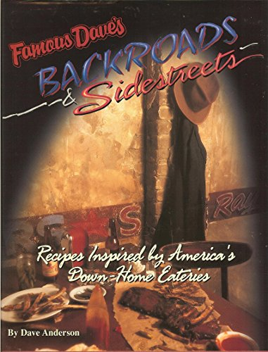 Famous Dave's Backroads & Sidestreets: Recipes Inspired by America's Down-Home Eateries
