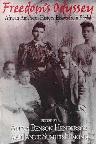 Freedom's Odyssey: African American History Essays from: Alexa Benson Henderson,